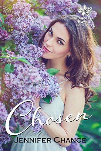 Chosen: Carolina Royals, Book 3 (A Gowns & Crowns novel)