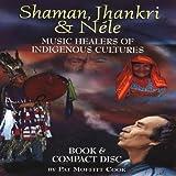 Shaman Jhankri & Nele: Indigenous Healers