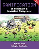 Gamification in Community & Innovation Management (Enterprise Gamification) (Volume 5)