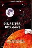 Die Reiter des Mars: Der preisgekrönte Wissenschaftsroman