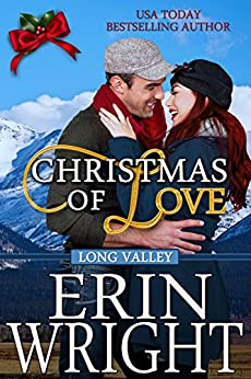 Christmas of Love: A Holiday Western Romance Novella (Long Valley Book 5) by [Wright, Erin]