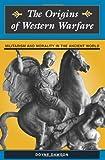 Origins of Western Warfare, Doyne Dawson and James D. Dawson, 081333392X