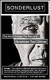 Sonderlust: The World Through the Eyes of a Ukrainian Taxi Driver