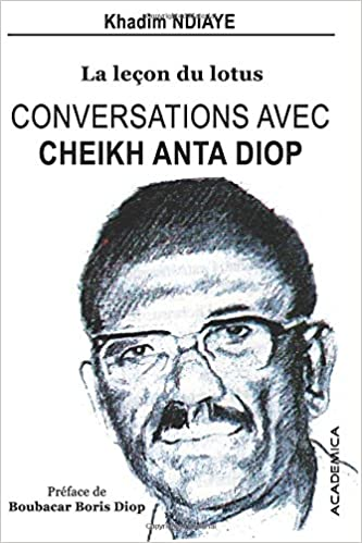 Conversations avec Cheikh Anta Diop: La leçon du lotus