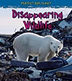 Disappearing Wildlife, Angela Royston, 1432909347