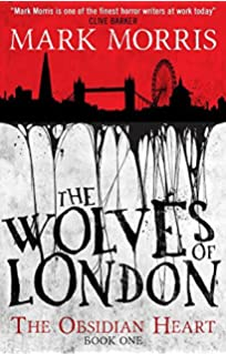The society of blood obsidian heart book 2 mark morris the wolves of london the obsidian heart fandeluxe Image collections
