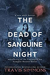 The Dead of Sanguine Night: A short story lead-in: Young Adult Fantasy Fiction (Vantasyl Clan Vampire Hunter Series Book 1)