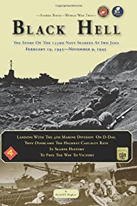 Seabee Book, World War Two, BLACK HELL: The Story Of The 133rd Navy Seabees On Iwo Jima February 19,1945 from Createspace Independent Publishing Platform