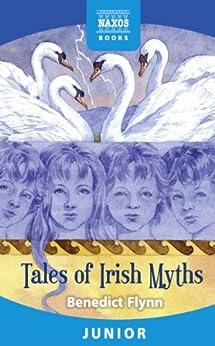 Tales of Irish Myths by [Flynn, Benedict ]