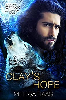 Clay's Hope: Judgement of the Six Companion Series, Book 1 by [Haag, Melissa]