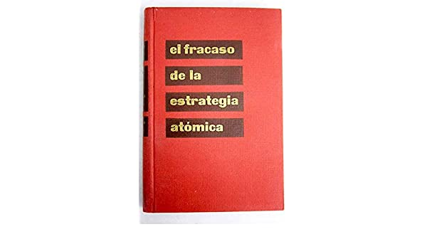 El fracaso de la estrategia atómica: Ferdinand Otto Miksche: Amazon.com: Books