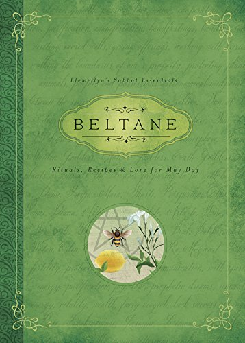 Beltane: Rituals, Recipes & Lore for May Day (Llewellyn's Sabbat Essentials Book 2)