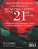 Recommendations for Enhancing Reactor Safety in the 21st Century, Charles Miller and Amy Cubbage, 1497383870