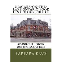 Niagara-on-the-Lake Ontario Book 1 in Colour Photos: Saving Our History One Photo at a Time