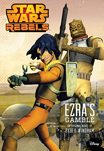 Star Wars Rebels: Ezra's Gamble (Disney Junior Novel (ebook)) ()