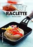 Tout raclette - Réinventez la raclette !