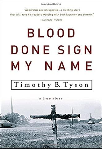 Blood Done Sign My Name: A True Story (True Blood Gifts)
