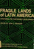 Fragile Lands of Latin America : Strategies for Sustainable Development, , 0813377056