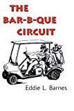 The Bar-B-Que Circuit, Eddie Barnes, 0595009557