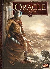 Oracle, tome 2 : L'Esclave par Le Breton