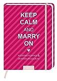 Keep Calm and Marry on: Wedding Planner & Erinnerungsalbum