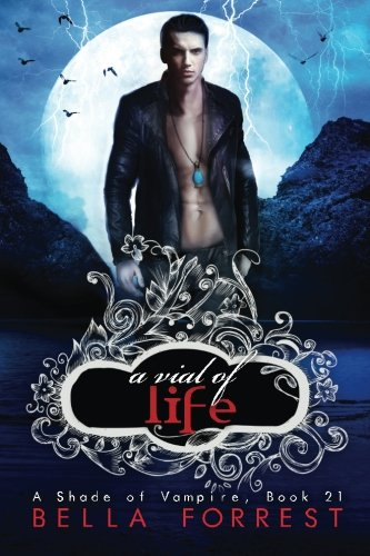 A Shade of Vampire 21: A Vial of Life (Volume 21)