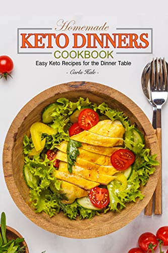 Homemade Keto Dinners Cookbook Easy Keto Recipes For The Dinner