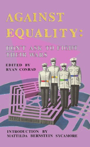 Against Equality: Don't Ask to Fight Their Wars