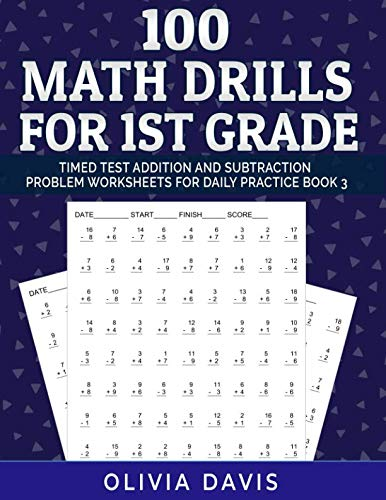 - 100 Math Drills For 1st Grade Timed Test: Addition and Subtraction Problem worksheets for daily practice - Reproducible with Answer Key (Grade 1 Math Workbooks Addition and Subtraction)