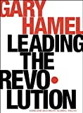 img - for Leading the Revolution: How to Thrive in Turbulent Times by Making Innovation a Way of Life book / textbook / text book