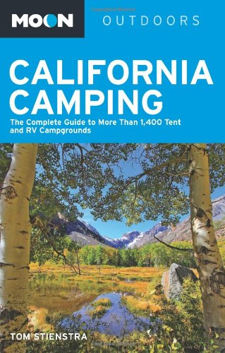 Moon California Camping: The Complete Guide to More Than 1,400 Tent and RV Campgrounds (Moon - California Tent