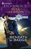 Beneath the Badge, Rita Herron, 0373693486