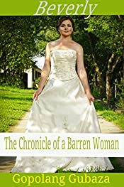 Beverly: The Chronicles of a Barren Woman(Dramatic Novella)