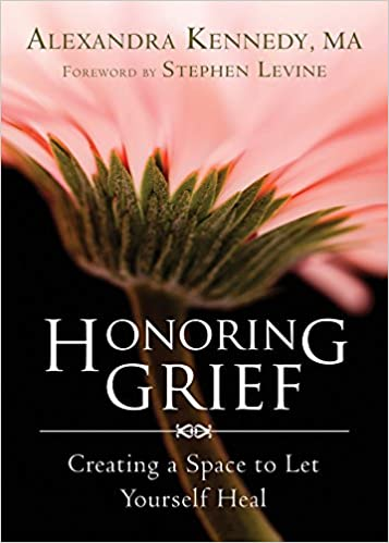 Book Honoring Grief: Creating a Space to Let Yourself Heal