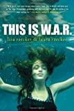 This Is W. A. R., Lisa Roecker and Laura Roecker, 161695261X