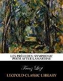 Les préludes: symphonic poem after Lamartine