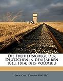 Die Freiheitskriege der Deutschen in den Jahren 1813, 1814, 1815 Volume 3, Sporschil Johann 1800-1863, 1172131848