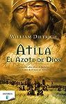 Atila. El azote de Dios par Dietrich