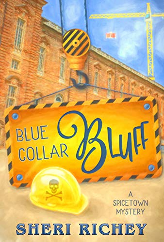 Blue Collar Bluff (A Spicetown Mystery Book 4) by [Richey, Sheri]
