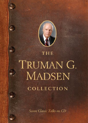 The Truman G. Madsen Collection: Six Classic Talks on CD ()
