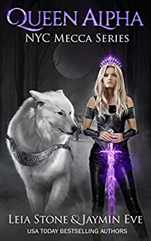 Queen Alpha (NYC Mecca Series Book 2) by [Stone, Leia, Eve, Jaymin]
