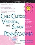 Child Custody, Visitation, and Support in Pennsylvania, Rebecca A. DeSimone, 1572482427