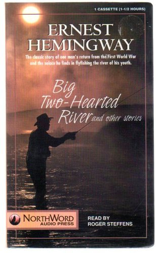 Big Two-Hearted River, Hemingway, Ernest