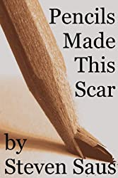 Pencils Made This Scar