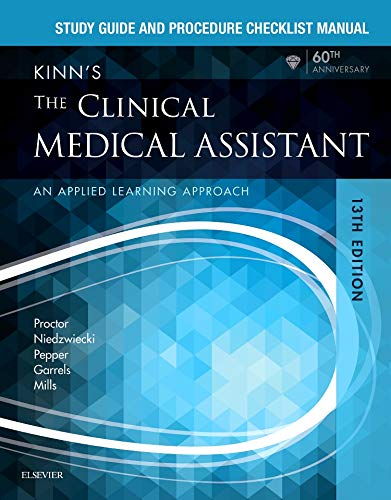 Study Guide and Procedure Checklist Manual for Kinn's The Clinical Medical Assistant: An Applied Learning Approach
