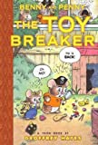 Benny and Penny in the Toy Breaker (Benny and Penny: Toon Books: Easy-To-Read Comics, Level 2)