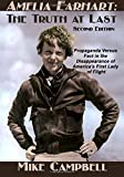 Amelia Earhart: The Truth at Last: Second Edition