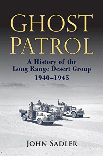 Ghost Patrol: A History Of The Long Range Desert Group, 1940 - 1945