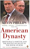 American Dynasty: Aristocracy, Fortune and the Politics of Deceit in the House of Bush: How the Bush Clan Became the World's Most Powerful and Dangerous Family