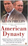 img - for American Dynasty: Aristocracy, Fortune and the Politics of Deceit in the House of Bush book / textbook / text book